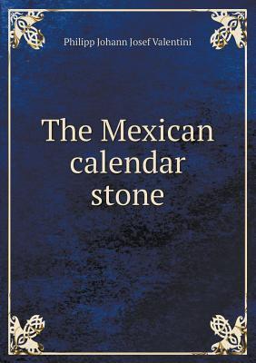 The Mexican Calendar...