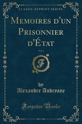 Memoires d'un Prisonnier d'État, Vol. 1 (Classic Reprint)