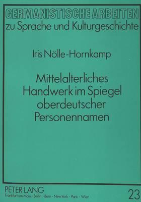 Mittelalterliches Handwerk im Spiegel oberdeutscher Personennamen