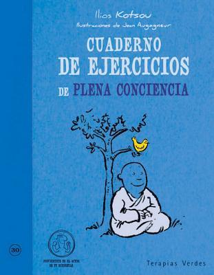 Cuaderno de ejercicios de plena conciencia/Workbook of full awareness
