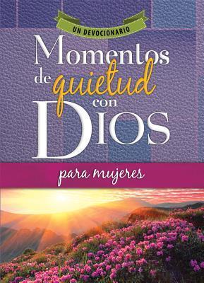 Momentos de quietud con Dios para mujeres/ Quiet Times With God For Women