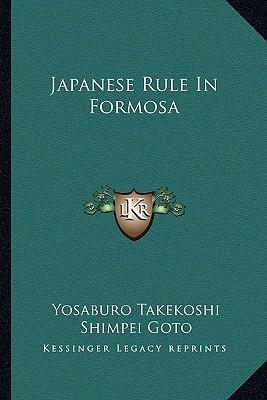 Japanese Rule in Formosa