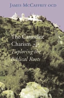 The Carmelite Charism