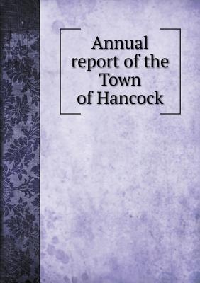 Annual Report of the Town of Hancock