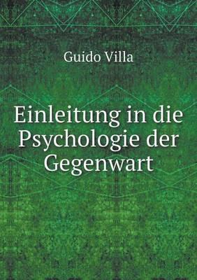 Einleitung in Die Psychologie Der Gegenwart