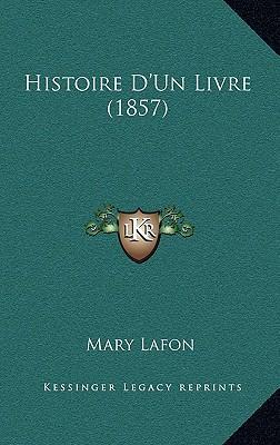 Histoire D'Un Livre (1857)