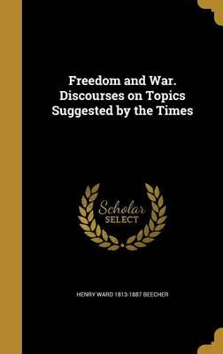 FREEDOM & WAR DISCOURSES ON TO