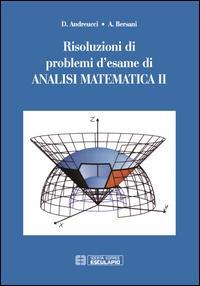 Risoluzioni di problemi d'esame di analisi matematica