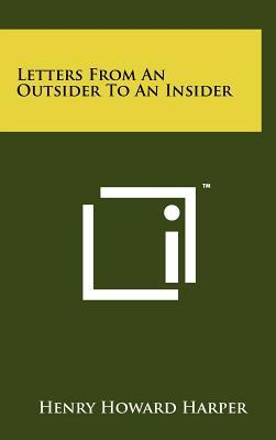 Letters from an Outsider to an Insider