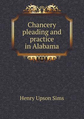 Chancery Pleading and Practice in Alabama