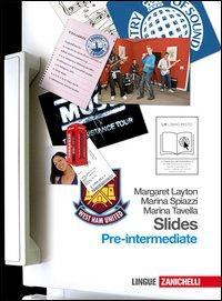 Slides. Pre-intermediate. Per le Scuole superiori. Con espansione online