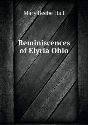 Reminiscences of Elyria Ohio