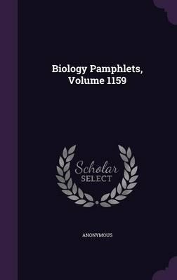Biology Pamphlets, Volume 1159
