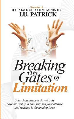 Breaking The Gates of Limitation