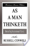 As A Man Thinketh (Business Success Edition)