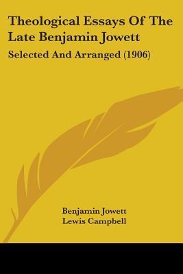 Theological Essays of the Late Benjamin Jowett