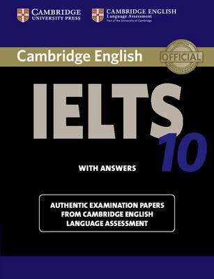 Cambridge IELTS 10. Student's Book with Answers. Authentic Examination Papers from Cambridge English Language Assessment. Con espansione online