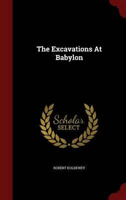 The Excavations at Babylon
