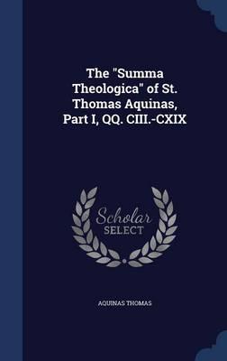 The Summa Theologica of St. Thomas Aquinas, Part I, Qq. CIII.-CXIX