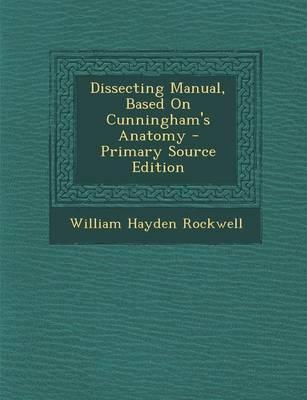 Dissecting Manual, Based on Cunningham's Anatomy