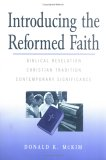 Introducing the Reformed Faith