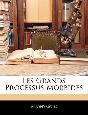 Les Grands Processus Morbides