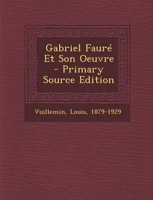 Gabriel Faure Et Son Oeuvre