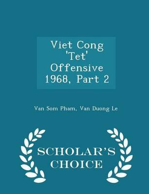 Viet Cong 'Tet' Offensive 1968, Part 2 - Scholar's Choice Edition