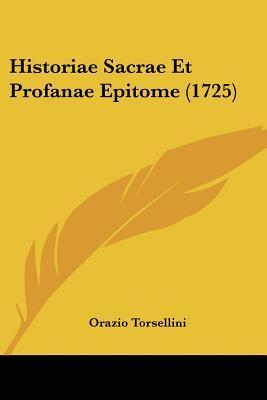 Historiae Sacrae Et Profanae Epitome (1725)