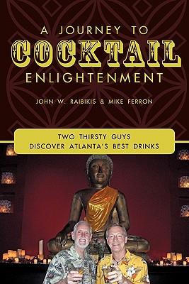 A Journey to Cocktail Enlightenment