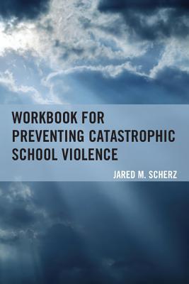 Preventing Catastrophic School Violence