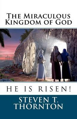 The Miraculous Kingdom of God