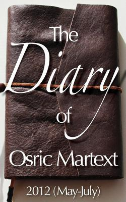 The Diary of Osric Martext 2012, May-july