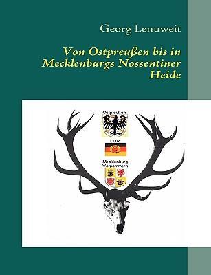Von Ostpreußen bis in Mecklenburgs Nossentiner Heide