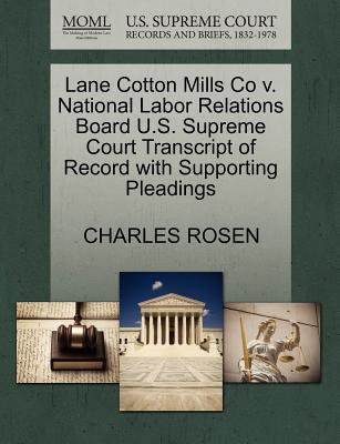 Lane Cotton Mills Co V. National Labor Relations Board U.S. Supreme Court Transcript of Record with Supporting Pleadings