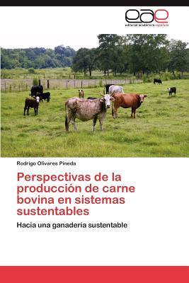 Perspectivas de la producción de carne bovina en sistemas sustentables