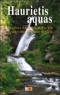Haurietis aquas. Lettera enciclica di Pio XII sul Culto al Cuore di Gesù