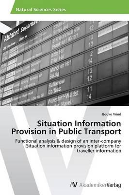 Situation Information Provision in Public Transport