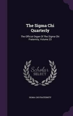 The SIGMA Chi Quarterly