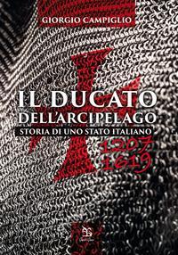 Ducato dell'arcipelago. Storia di uno Stato italiano (1207-1619)