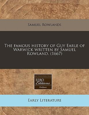 The Famous History of Guy Earle of Warwick Written by Samuel Rowland. (1667)