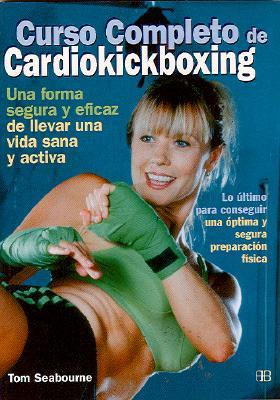 Curso Completo De Cardio-kick-boxing/complete Course Of Cardio Kick Boxing
