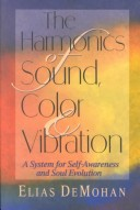 The Harmonics of Sound, Color, and Vibration