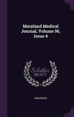 Maryland Medical Journal, Volume 56, Issue 4