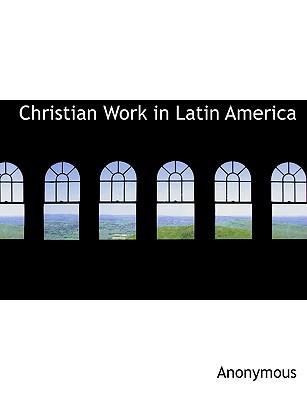 Christian Work in Latin America