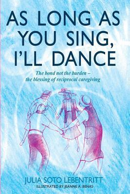 As Long As You Sing, I'll Dance