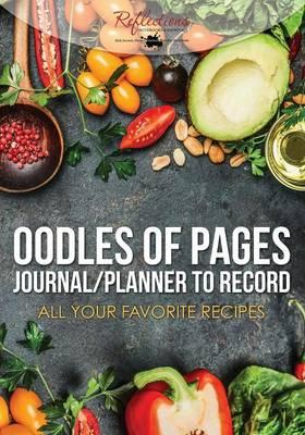 Oodles of Pages - Journal/Planner to Record all your Favorite Recipes