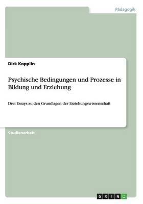 Psychische Bedingungen und Prozesse in Bildung und Erziehung