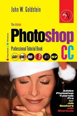 The Adobe Photoshop Cc Professional Tutorial Macintosh/Windows