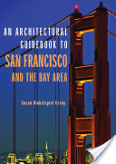 An Architectural Guidebook to San Francisco and The Bay Area